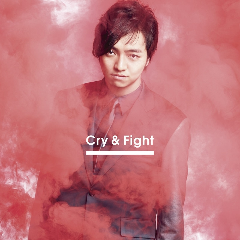 Cry & Fight【Music Video盤】