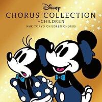 NHK東京児童合唱団「ディズニー・コーラス・コレクション ~チルドレン」