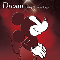 Dream~Disney Greatest Songs~ ライブアクション版