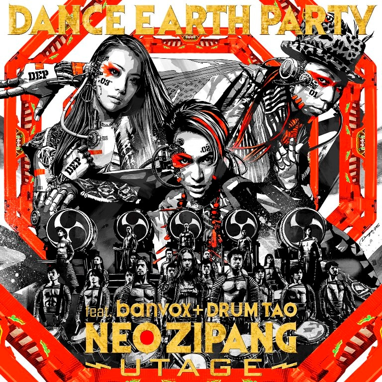 NEO ZIPANG~UTAGE~ / DANCE EARTH PARTY feat.banvox+DRUM TAO