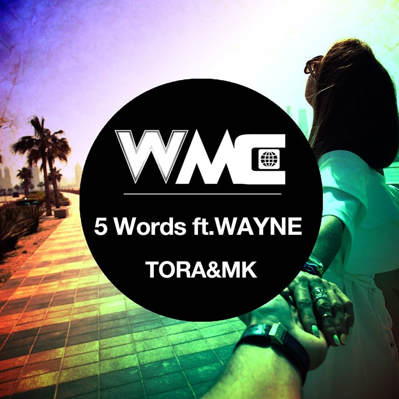 5 Words ft.WAYNE / TORA&MK