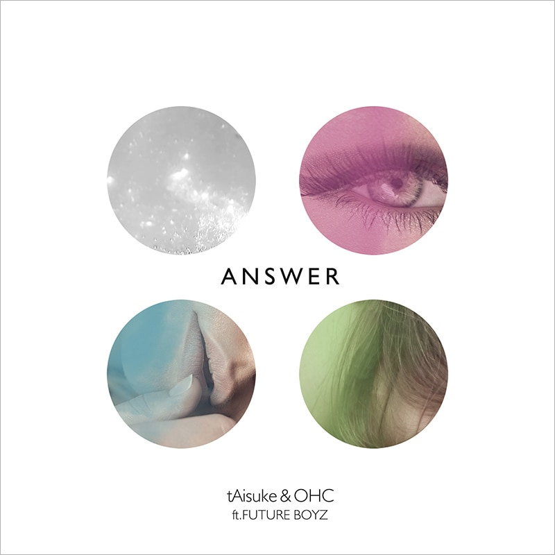 ANSWER ft.FUTURE BOYZ / tAisuke&OHC