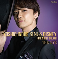 Yoshio Inoue sings Disney ~One Night Dream! The Live