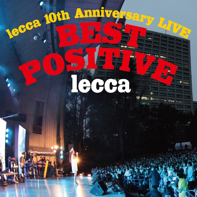 「lecca 10th Anniversary LIVE BEST POSITIVE」本日(8/10)より配信スタート!