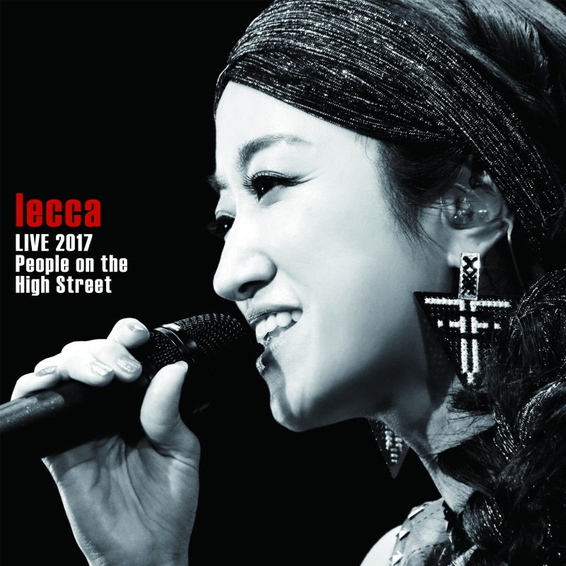LIVE DVD/Blu-ray「lecca LIVE 2017 People on the High Street」オリジナル特典決定!※12/4追加あり