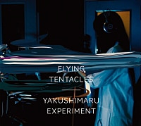 Yakushimaru Experiment『Flying Tentacles』
