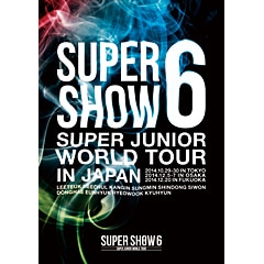 SUPER JUNIOR『SUPER JUNIOR WORLD TOUR SUPER SHOW6 in JAPAN』