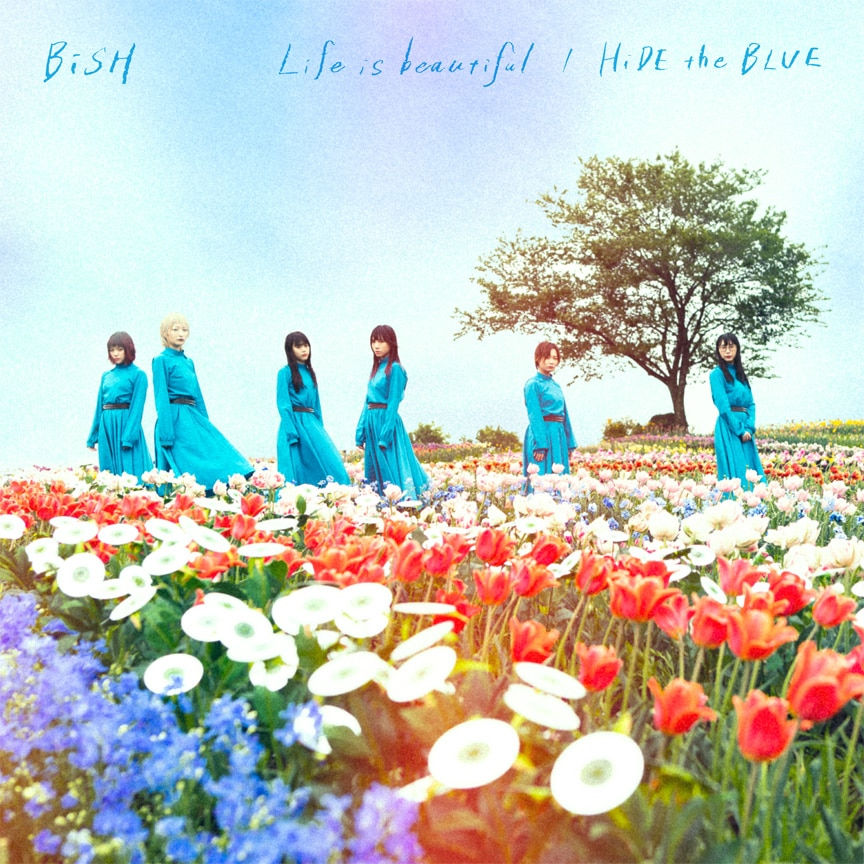 BiSH「Life is beautiful / HiDE the BLUE」