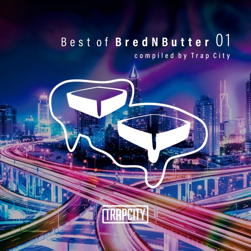 Best of BredNButter 01 compiled by Trap City