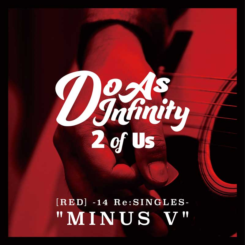 "「2 of Us [RED] -14 Re:SINGLES- ""MINUS V""」"