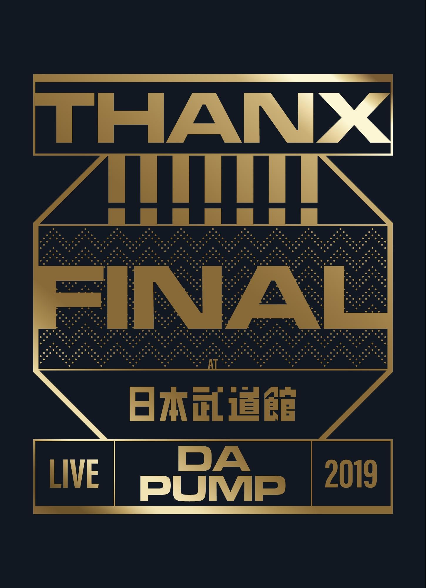 LIVE DA PUMP 2019 THANX!!!!!!! FINAL at 日本武道館