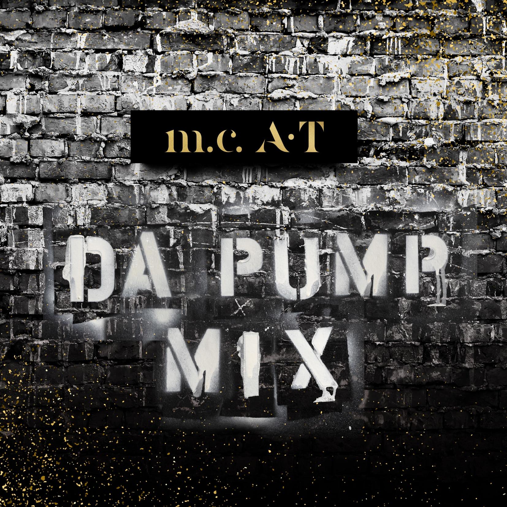 「m.c.A・T  DA PUMP MIX」