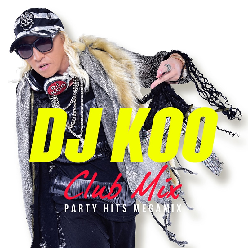 DJ KOO CLUB MIX –PARTY HITS MEGAMIX-