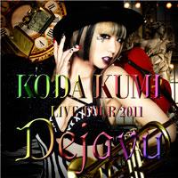 KODA KUMI LIVE TOUR 2011 ~Dejavu~ LIVE CD