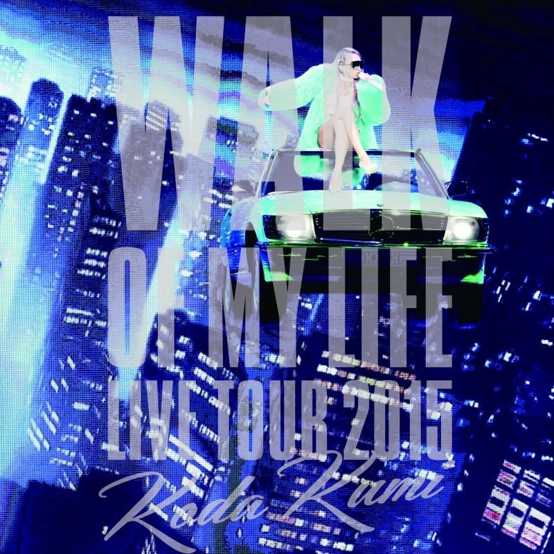 Koda Kumi 15th Anniversary Live Tour 2015 WALK OF MY LIFE