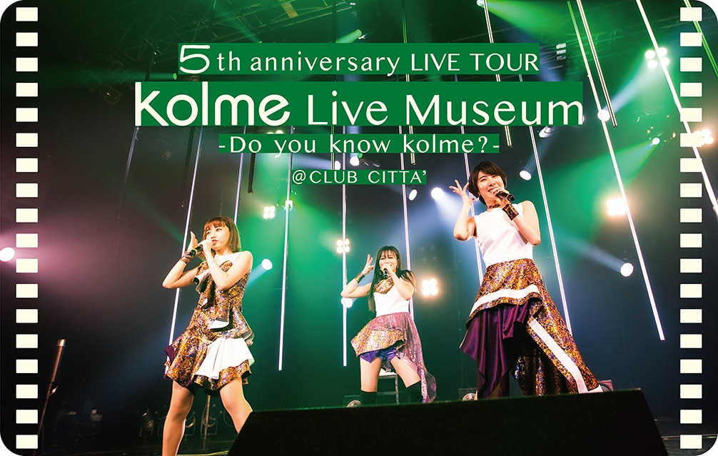 5th anniversary LIVE TOUR kolme Live Museum - Do you know kolme? - @CLUB CITTA'