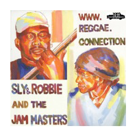 「REGGAE CONNECTION」/SLY&ROBBIE and THE JAM MASTERS