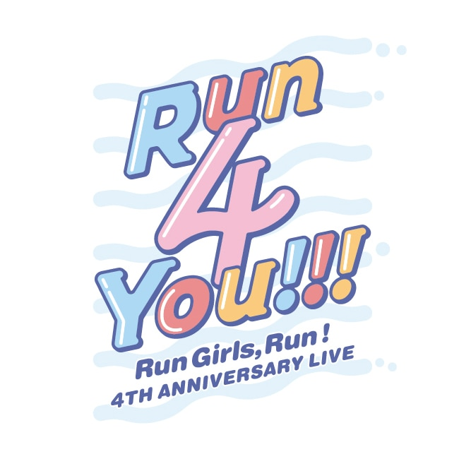 Run Girls, Run!4th Anniversary LIVE Run 4 You!!!