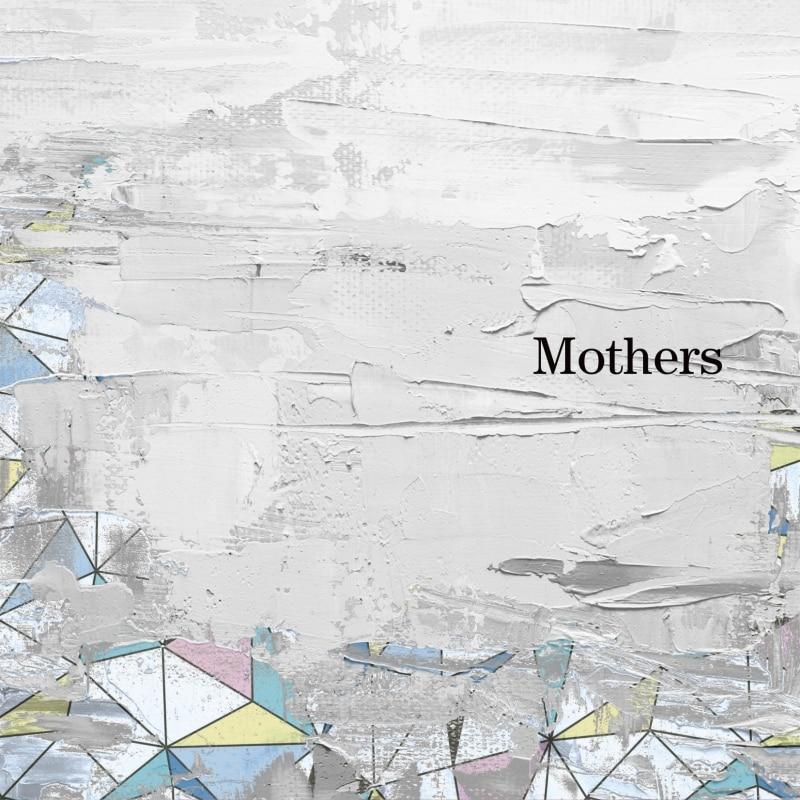 配信Single『Mothers ep』[2ヶ月連続配信Single第2弾]