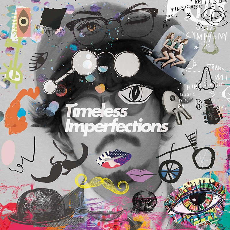 Timeless Imperfections