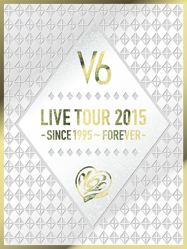 V6 LIVE TOUR 2015 - SINCE 1995 ~ FOREVER - 【初回限定A盤】