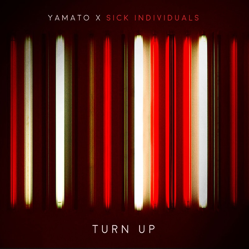 「Turn Up」(YAMATO x SICK INDIVIDUALS)