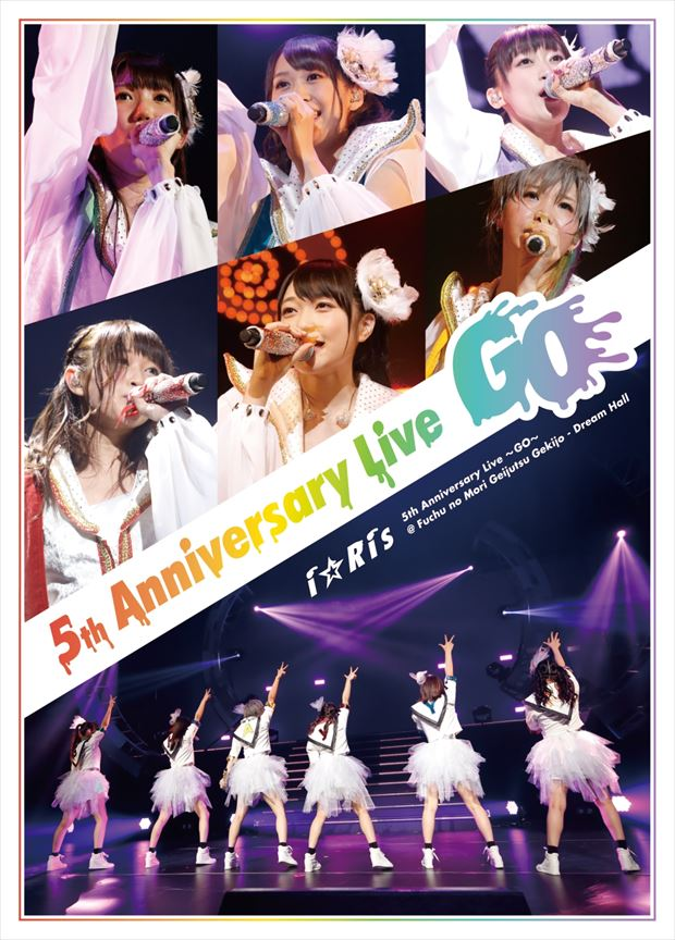 『i☆Ris 5th Anniversary Live~Go~ Blu-ray』