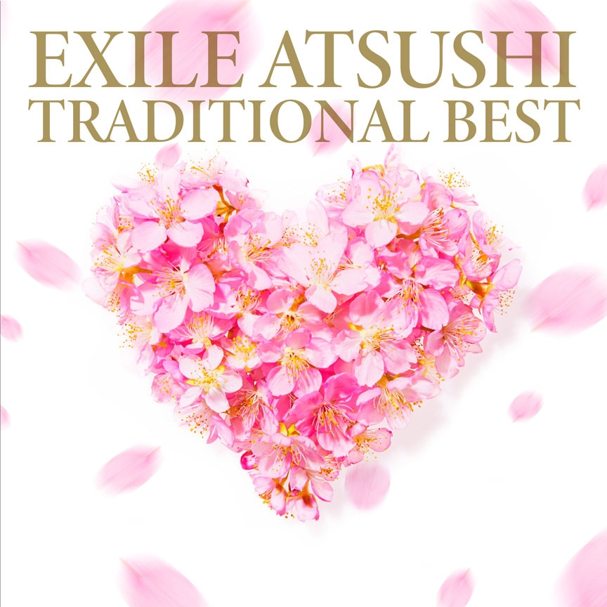 EXILE ATSUSHI『TRADITIONAL BEST』