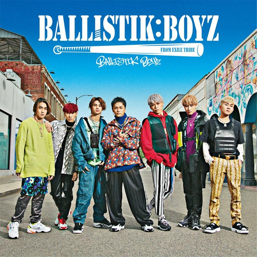 BALLISTIK BOYZ from EXILE TRIBE『BALLISTIK BOYZ』