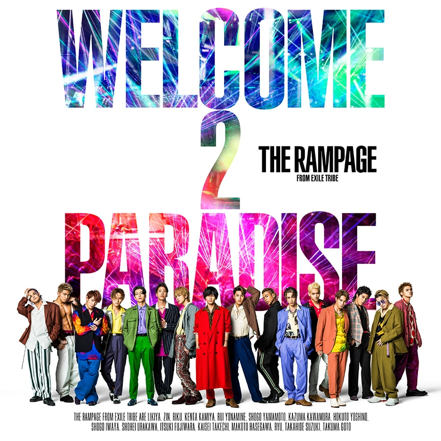 THE RAMPAGE from EXILE TRIBE「WELCOME 2 PARADISE」