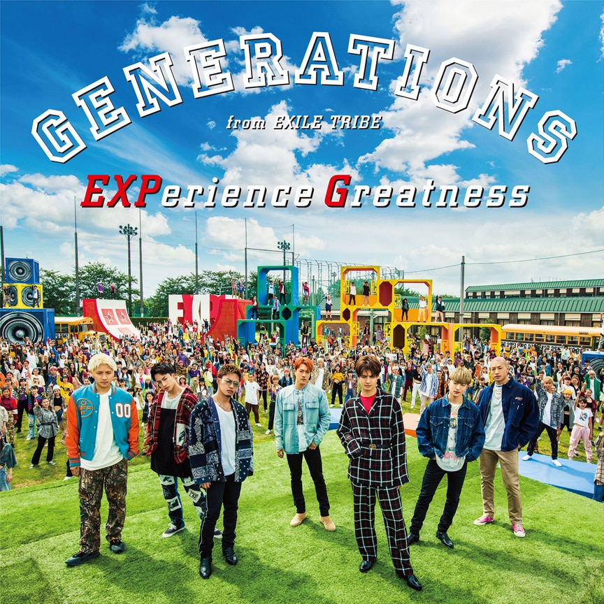 GENERATIONS from EXILE TRIBE「EXPerience Greatness」