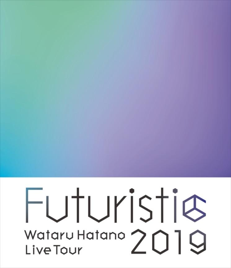 『Wataru Hatano LIVE Tour 2019 -Futuristic- Live BD』