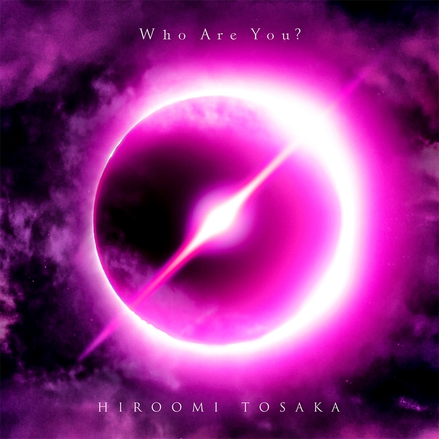HIROOMI TOSAKA『Who Are You?』